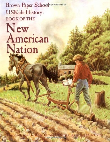 9780316222068: USKids History: Book of the New American Nation (Brown Paper School)