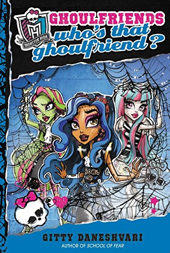 9780316222549: Monster High: Who's That Ghoulfriend? (Monster High: Ghoulfriends Forever)