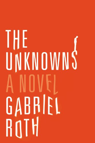 9780316223287: The Unknowns: A Novel