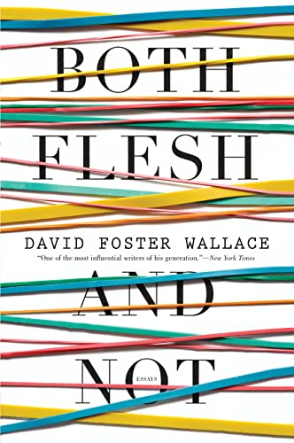 9780316224116: Both Flesh and Not: Essays