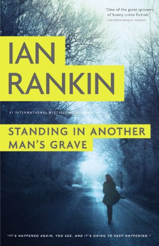 9780316224581: Standing in Another Man's Grave (Detective Inspector Rebus)