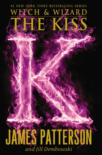 9780316224741: The Kiss (Witch & Wizard)