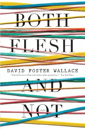 9780316225144: Both Flesh and Not: Essays