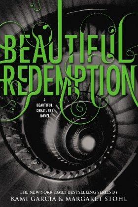 9780316225199: Beautiful Creatures 04. Beautiful Redemption