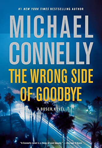 The Wrong Side of Goodbye: Connelly, Michael