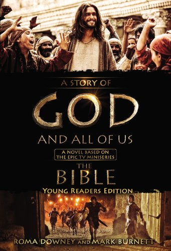 "A Story of God and All of Us Young Readers Edition: A Novel Based on the Epic TV Miniseries """"The Bible"""""