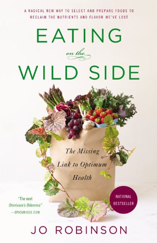 9780316227933: Eating on the Wild Side: The Missing Link to Optimum Health