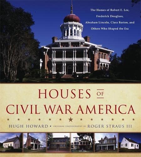 Houses of Civil War America: The Homes: Howard, Hugh