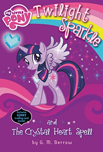 9780316228190: My Little Pony: Twilight Sparkle and the Crystal Heart Spell (My Little Pony Chapter Books)