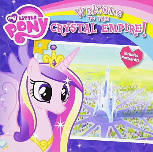 9780316228244: Welcome to the Crystal Empire! [With 2 Postcards] (My Little Pony)