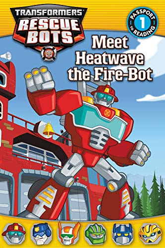 9780316228305: Transformers: Rescue Bots: Meet Heatwave the Fire-Bot (Passport to Reading Level 1)