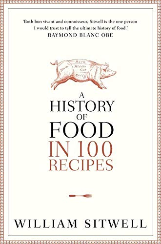 9780316229975: A History of Food in 100 Recipes