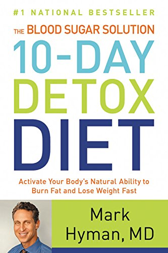 9780316229999: The Blood Sugar Solution 10-Day Detox Diet: Activate Your Body's Natural Ability to Burn Fat and Lose Weight Fast