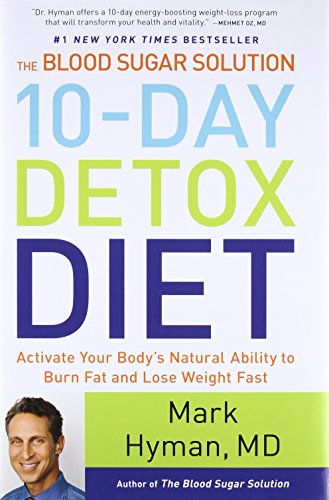9780316230025: The Blood Sugar Solution 10-Day Detox Diet: Activate Your Body's Natural Ability to Burn Fat and Lose Weight Fast