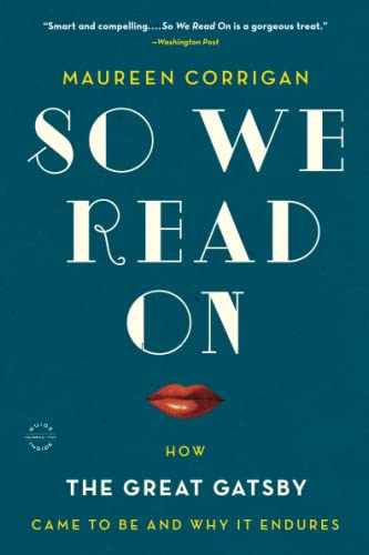 9780316230063: So We Read On: How the Great Gatsby Came to Be and Why It Endures