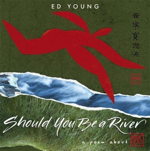 Should You Be a River: A Poem About Love: Young, Ed