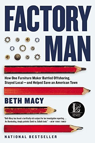 9780316231411: Factory Man: How One Furniture Maker Battled Offshoring, Stayed Local - and Helped Save an American Town