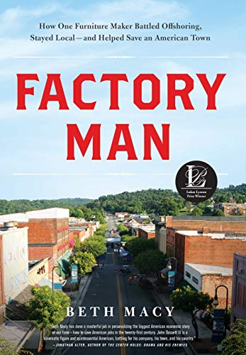 9780316231435: Factory Man: How One Furniture Maker Battled Offshoring, Stayed Local - and Helped Save an American Town