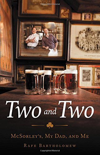 9780316231596: Two and Two: McSorley's, My Dad, and Me