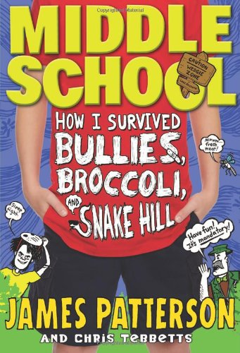 9780316231756: Middle School: How I Survived Bullies, Broccoli, and Snake Hill