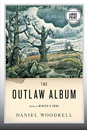 The Outlaw Album: Stories (0316232491) by Daniel Woodrell