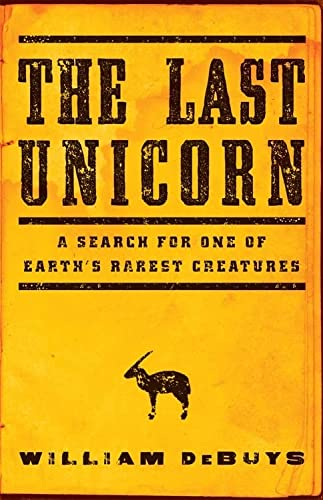 9780316232869: The Last Unicorn: A Search for One of Earth's Rarest Creatures