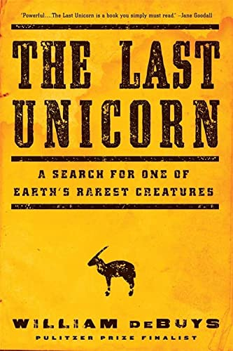 9780316232876: The Last Unicorn: A Search for One of Earth's Rarest Creatures