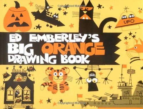 Ed Emberley's Big Orange Drawing Book: Emberley, Edward R