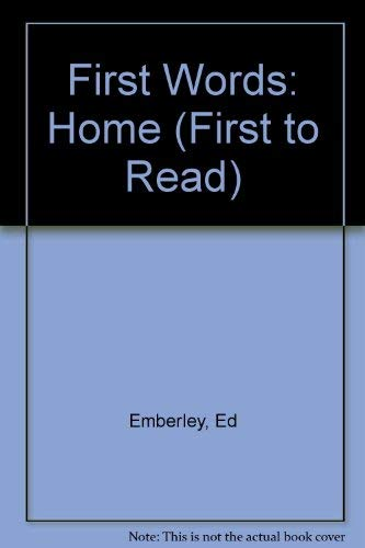 First Words: Home (First to Read) (9780316234337) by Ed Emberley