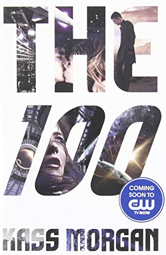 9780316234474: The 100 (100 Series)