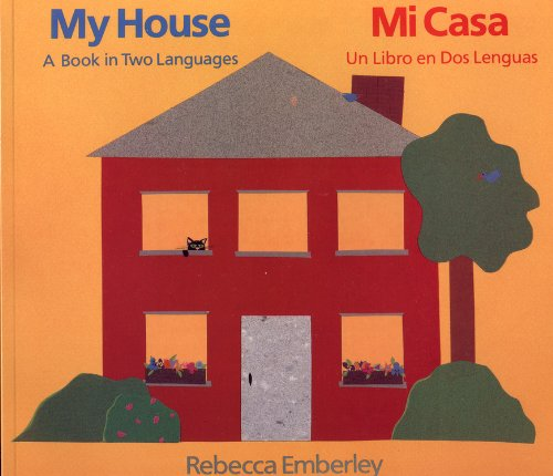 9780316234481: My House/ Mi Casa: A Book in Two Languages/ Un Libro En DOS Lenguas