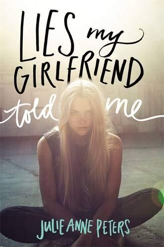 9780316234979: Lies My Girlfriend Told Me