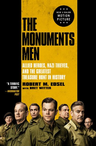 9780316240055: The Monuments Men: Allied Heroes, Nazi Thieves, and the Greatest Treasure Hunt in History