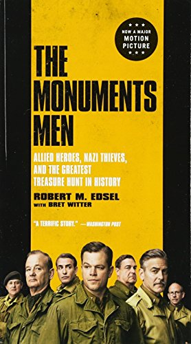9780316240079: The Monuments Men: Allied Heroes, Nazi Thieves, and the Greatest Treasure Hunt in History