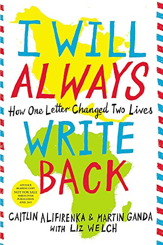 9780316241311: I Will Always Write Back: How One Letter Changed Two Lives