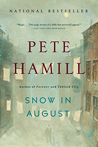 Snow in August: A Novel: Hamill, Pete