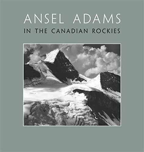 9780316243414: Ansel Adams in the Canadian Rockies