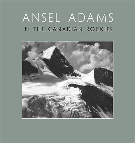 9780316243414: Ansel Adams in the Canadian Rockies