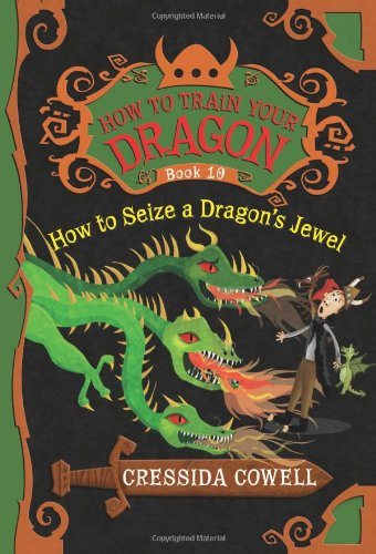 9780316244091: How to Train Your Dragon: How to Seize a Dragon's Jewel: The Heroic Misadventures of Hiccup the Viking