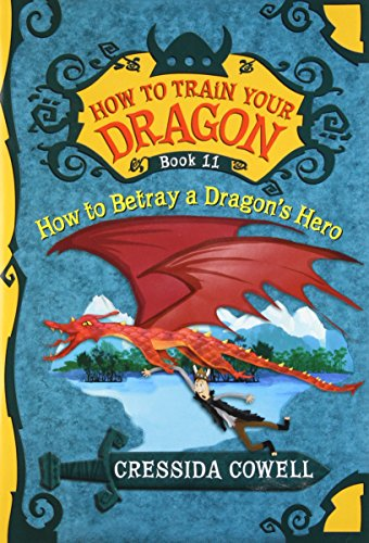 9780316244114: How to Train Your Dragon: How to Betray a Dragon's Hero