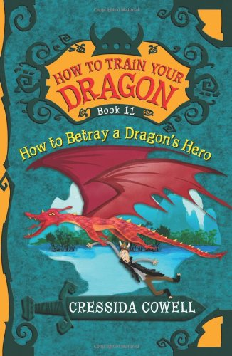 9780316244121: How to Betray a Dragon's Hero (How to Train Your Dragon)