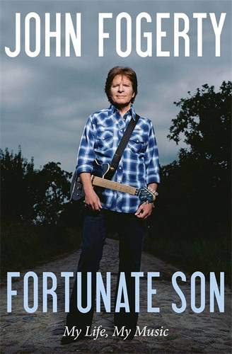 Fortunate Son: My Life, My Music (Signed): Fogerty, John
