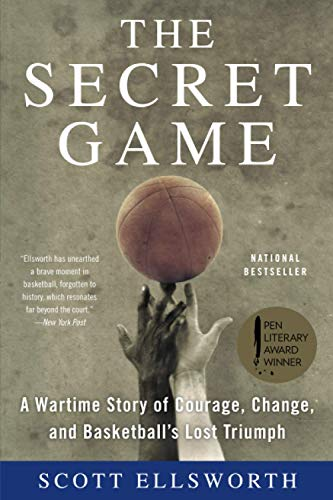 9780316244626: The Secret Game: A Basketball Story in Black and White: A Wartime Story of Courage, Change, and Basketball's Lost Triumph
