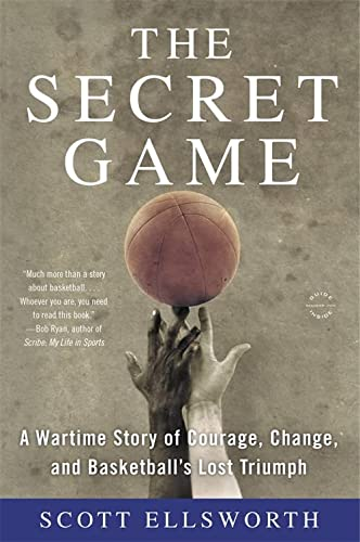 9780316244626: The Secret Game: A Wartime Story of Courage, Change, and Basketball's Lost Triumph