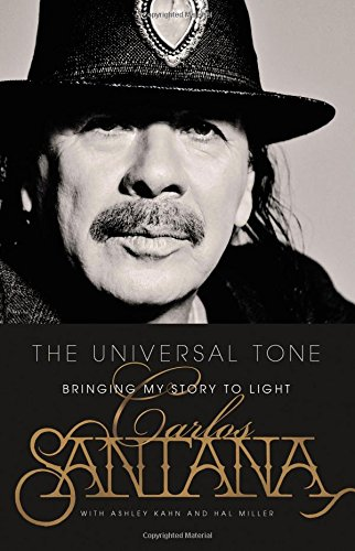 The Universal Tone: Bringing My Story To Light (Signed First Edition): Carlos Santana (author), ...