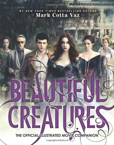 9780316245197: Beautiful Creatures the Official Illustrated Movie Companion