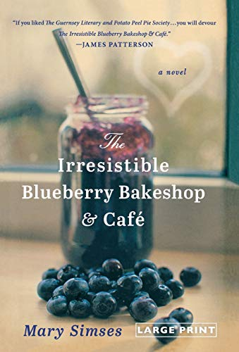 The Irresistible Blueberry Bakeshop & Cafe: Mary Simses