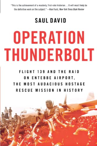 9780316245395: Operation Thunderbolt: Flight 139 and the Raid on Entebbe Airport, the Most Audacious Hostage Rescue Mission in History