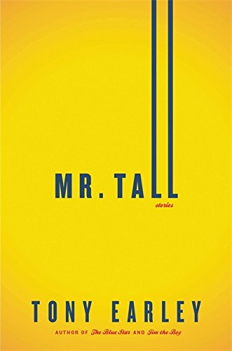 Mr. Tall (Signed First Edition): Tony Earley