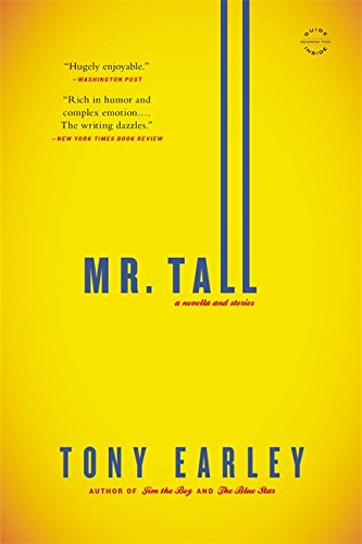Mr. Tall: A Novella and Stories: Tony Earley